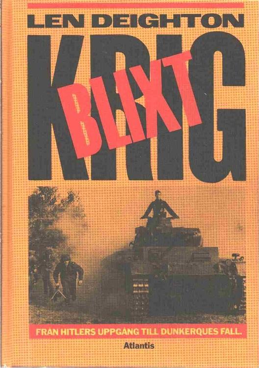 """Deighton, Len """"Blixtkrig : från Hitlers uppgång till Dunkerques fall"""" KARTONNAGE"""