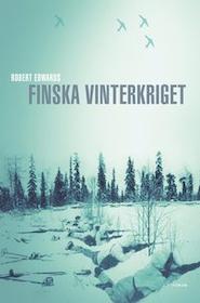 """Edwards, Robert """"Finska vinterkriget"""" INBUNDEN"""