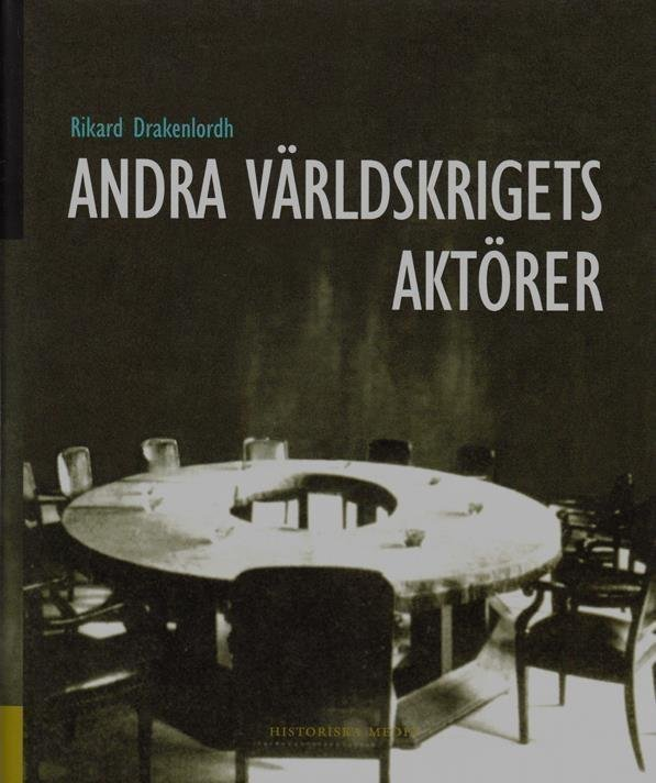 """Drakenlordh, Rikard """"Andra världskrigets aktörer"""" INBUNDEN"""