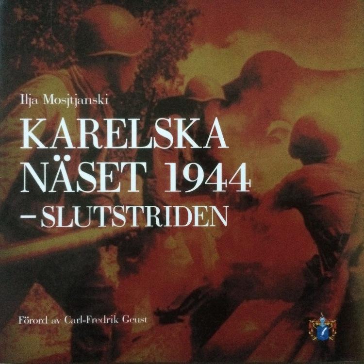 "Mosjtjanski, Ilja ""Karelska näset 1944 - slutstriden"" INBUNDEN"
