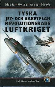 """Morgan, Hugh """"Tyska jet- och raketplan - Me 262, Me 163, Ar 234 och He 162"""" INBUNDEN"""
