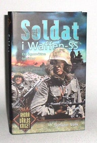 """Voss, Johann """"Soldat i Waffen-SS - ett ögonvittne berättar"""" INBUNDEN"""