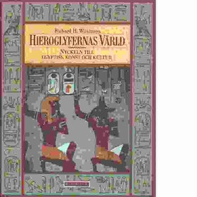 """Wilkinson, Richard """" Hieroglyfernas värld : nyckeln till egyptisk konst och kultur"""" INBUNDEN"""