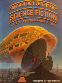 """Nicholls, Peter """"Fantasi och vetenskap i science fiction - är det så vår framtid kommer att bli? """" INBUNDEN"""