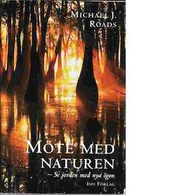 "Roads, Michael J ""Möte med naturen"" INBUNDEN"