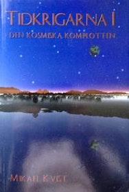 """Kvist, Mikael """"Tidkrigarna I - Den kosmiska komplotten"""" HÄFTAD"""