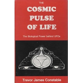 "Constable, Trevor James ""The Cosmic Pulse of Life - The biological power behind UFOs"" INBUNDEN"