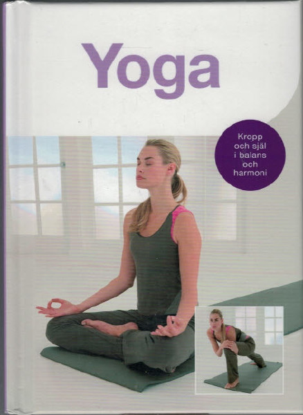 """Brown, Christina """"Yoga - Kropp och själ i balans och harmoni"""" INBUNDEN"""