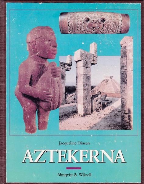 """Dineen, Jacqueline """"Aztekerna"""" INBUNDEN"""