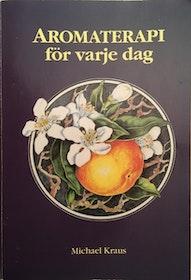 """Kraus, Michael """"Aromaterapi för varje dag"""" HÄFTAD"""