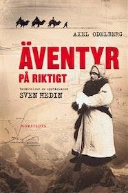 """Odelberg, Axel """"Äventyr på riktigt : berättelsen om upptäckaren Sven Hedin"""" INBUNDEN"""