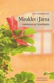 """Cederquist, Jan """"Miraklet i Järna - läkekonsten på Vidarkliniken"""" HÄFTAD"""