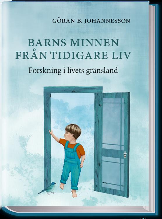 """Johannesson, Göran B """"Barns minnen från tidigare liv: forskning i livets gränsland"""""""