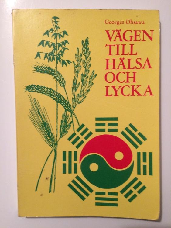 """Ohsawa, Georges, """"Vägen till hälsa och lycka genom ZEN-makrobiotiken (naturens livsordning)"""" HÄFTAD"""