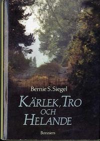 """Siegel, Bernie S """"Kärlek, tro och helande"""" INBUNDEN"""