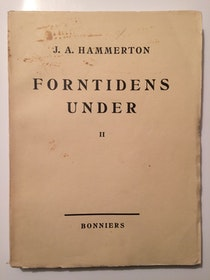 "Hammerton, J. A. (red) ""Forntidens under - del II"