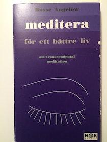 """Angelöw, Bosse """"Meditera för ett bättre liv - Om transcendental meditation"""" POCKET"""