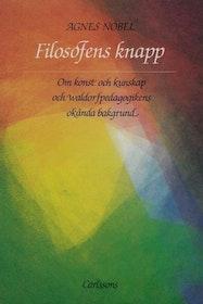 """Nobel, Agnes """"Filosofens knapp - Om konst och kunskap och waldorfpedagogikens okända bakgrund"""" INBUNDEN"""