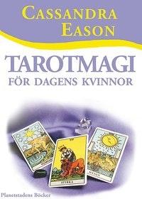 """Eason, Cassandra """"Tarotmagi för dagens kvinnor"""" HÄFTAD"""
