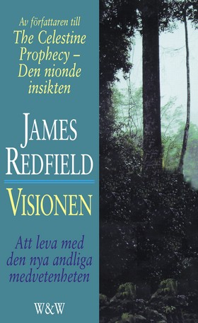 """Redfield, James, """"Visionen: Att leva med den nya andliga medvetenheten"""" INBUNDEN"""