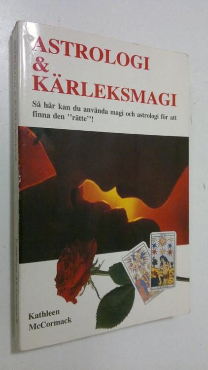 """McCormack, Kathleen """"Astrologi och kärleksmagi : så här använder du magiska och att finna den """"rätte""""! HÄFTAD"""