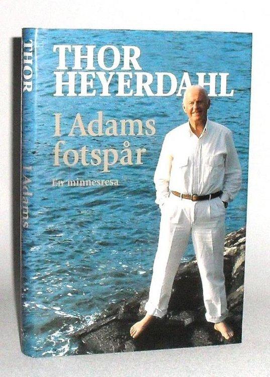 """Heyerdahl, Thor """"I Adams fotspår - en minnesresa"""" INBUNDEN"""