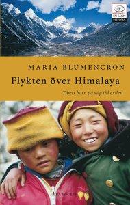 """Blumencron, Maria, """"Flykten över Himalaya: Tibets barn på väg till exilen"""" POCKET"""