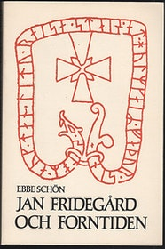"""Schön, Ebbe """"Jan Fridegård och forntiden"""" HÄFTAD"""