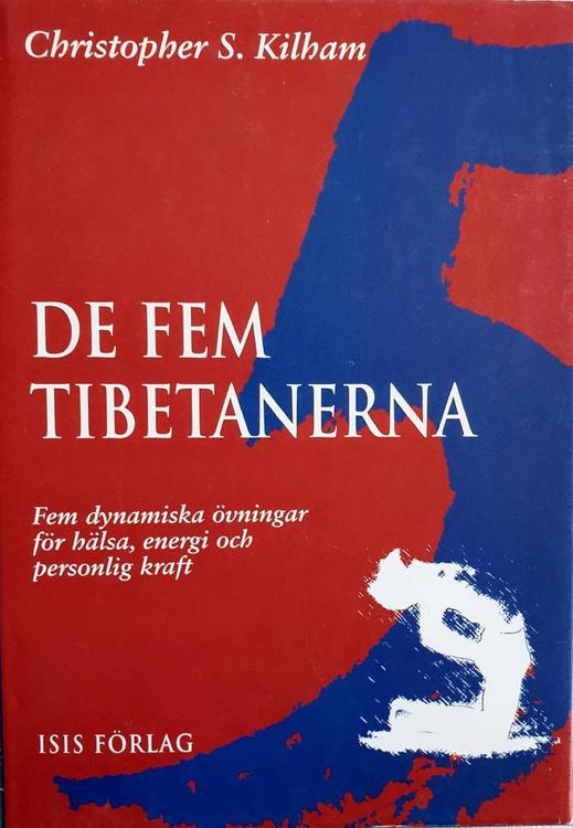 """Kilham, Christopher S """"De fem tibetanerna: fem dynamiska övningar för hälsa, energi och personlig kraft"""" HÄFTAD"""