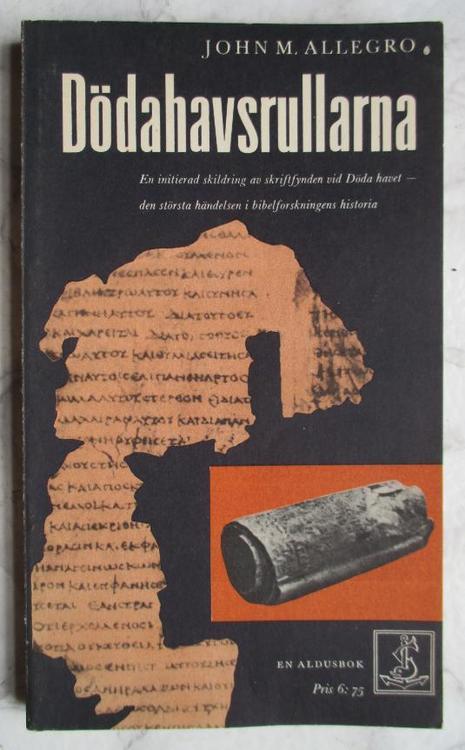 """Allegro, John M """"Dödahavsrullarna, skriftfynden som kastat nytt ljus över bibeln"""" POCKET"""
