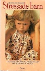 """Miller, Mary Susan """"Stressade barn - Att förstå och besvara stressignaler hos barn och ungdomar"""" HÄFTAD"""