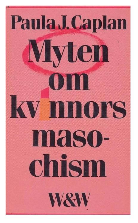 "Caplan, Paula J ""Myten om kvinnors masochism"" KARTONNAGE"