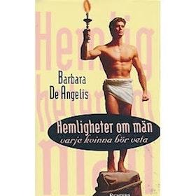 """De Angelis, Barbara, """"Hemligheter om män varje kvinna bör veta"""" INBUNDEN"""