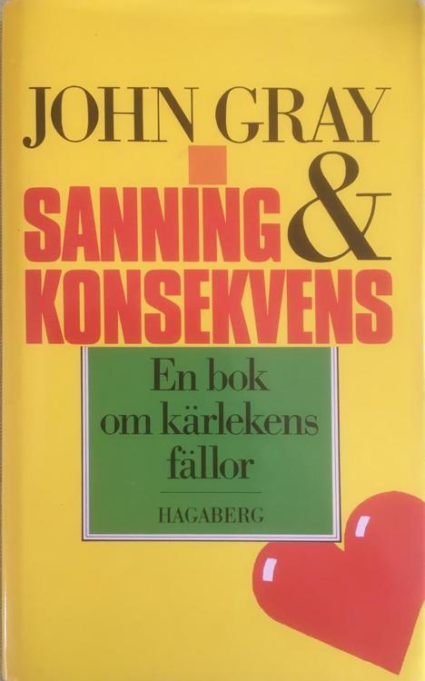 """Gray, John """"Sanning & konsekvens - En bok om kärlekens fällor"""" INBUNDEN"""