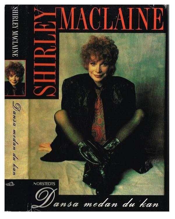 """MacLaine, Shirley, """"Dansa medan du kan"""" INBUNDEN"""