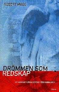 "Moss, Robert, ""Drömmen som redskap"" INBUNDEN"