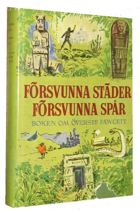 """Fawcett, Brian, """"Försvunna städer, försvunna spår: Boken om överste Fawcett"""" INBUNDEN"""