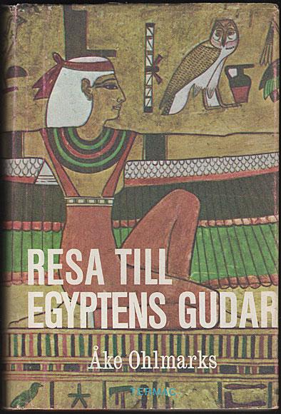 """Ohlmarks, Åke """"Resa till Egyptens gudar"""" INBUNDEN"""
