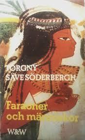 """Säve-Söderbergh, Torgny, """"Faraoner och människor"""" POCKET"""