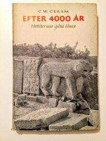 """Ceram, C W """"Efter 4000 år - Hettiternas gåta löses"""" HÄFTAD"""