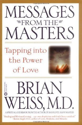 """Weiss, Brian """"Messages from the Masters: Tapping Into the Power of Love"""""""