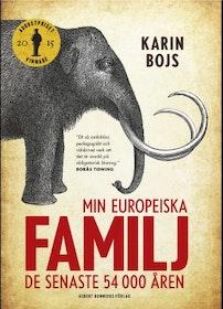 """Bojs, Karin """"Min europeiska familj : de senaste 54 000 åren"""" INBUNDEN"""