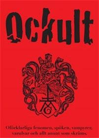 """Colting, Fredrik """"Ockult - oförklarliga fenomen, spöken, vampyrer, varulvar och allt annat som skräms"""""""