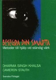 """Dharma Singh Khalsa """"Besegra din smärta - Metoder till hjälp vid ständig verk"""" INBUNDEN"""