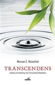 """Rosenthal, Norman E """"Transcendens - Läkande förändring med Transcendental Meditation"""" INBUNDEN"""
