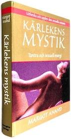 """Anand, Margot """"Kärlekens mystik : tantra och sexuell energi - Utforska och upplev den sexuella extasen"""" INBUNDEN"""