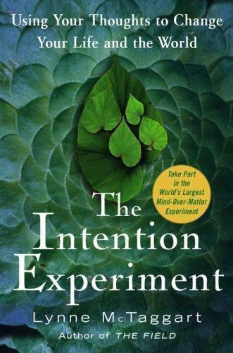 """McTaggart, Lynne """"The Intention Experiment : Using Your Thoughts to Change Your Life and the World"""" INBUNDEN"""
