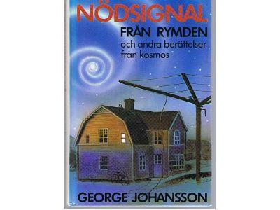 """Johansson, George """"Nödsignal från rymden och andra berättelser från kosmos"""" KARTONNAGE"""