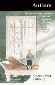 """Gillberg, Christoffer """"Autism och autismliknande tillstånd hos barn, ungdomar och vuxna"""""""