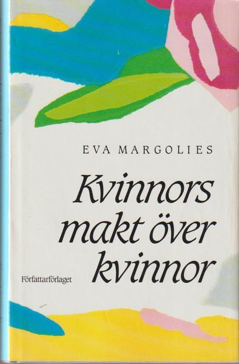 """Margolies, Eva """"Kvinnors makt över kvinnor"""" INBUNDEN"""
